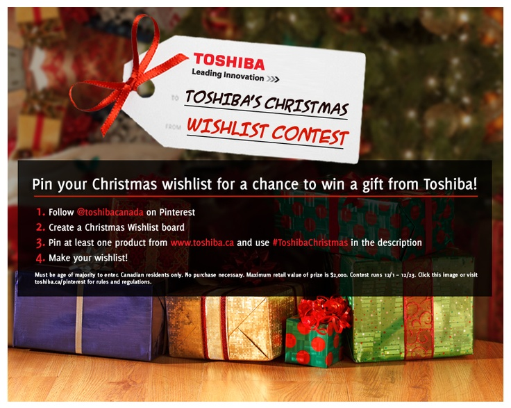 #ToshibaChristmas Contest!     See rules in English at toshiba.ca/pinterest or French at french.toshiba.ca/pinterest