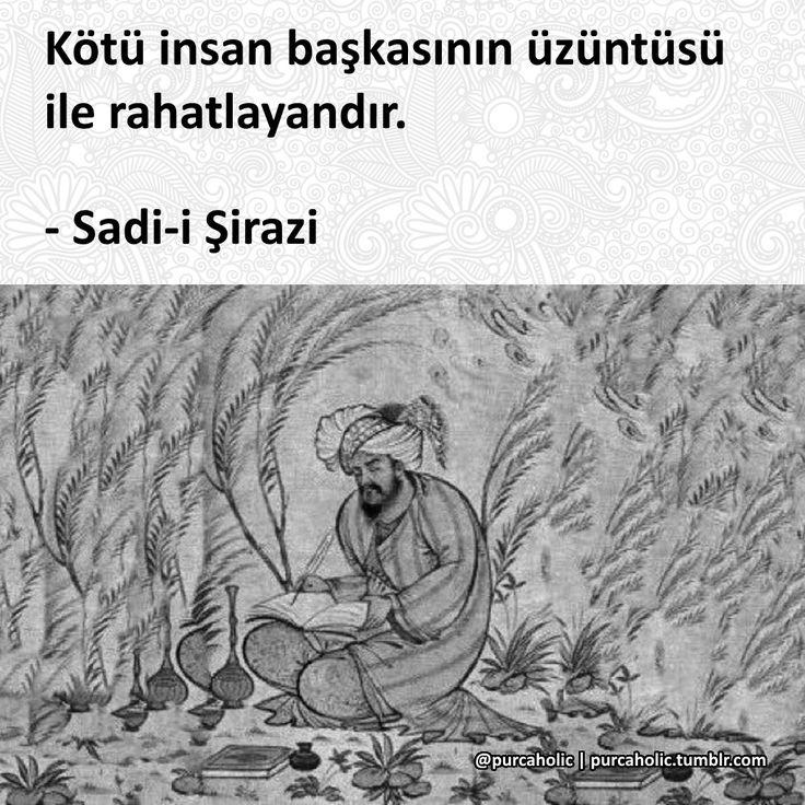 Kötü insan başkasının üzüntüsü ile rahatlayandır. - Sadi-i Şirazi #sözler #anlamlısözler #güzelsözler #manalısözler #özlüsözler #alıntı #alıntılar #alıntıdır #alıntısözler #şiir #edebiyat
