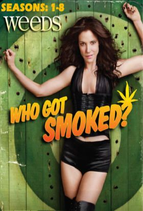 Weeds (2005-2012) S: 1-8 / Stars: Mary-Louise Parker / When a suburban mother turns to dealing marijuana in order to maintain her privileged lifestyle after her husband dies, she finds out just how addicted her entire neighborhood already is.