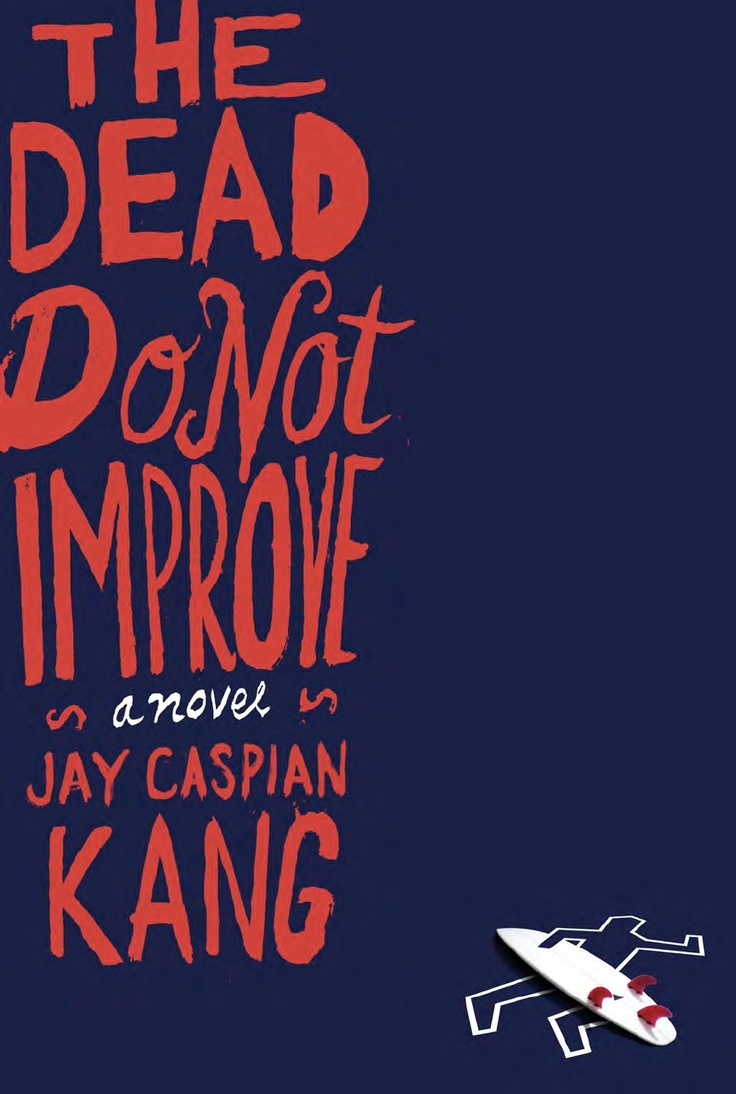 Hailed as The Awl's 2012's novel to anticipate, this glorious debut stars hippie detectives, a singular city, and an MFA student on the run. The Dead Do Not Improve by Jay Caspian King.