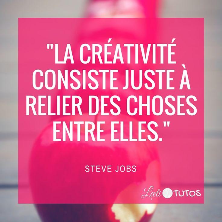 """""""La créativité consiste juste à relier des choses entre elles."""" - Steve Jobs"""
