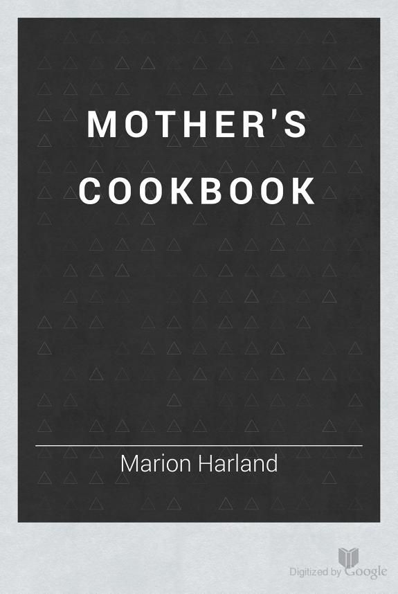 Mother's Cookbook c.1902 (recipes for everyday of the week) free ebook.