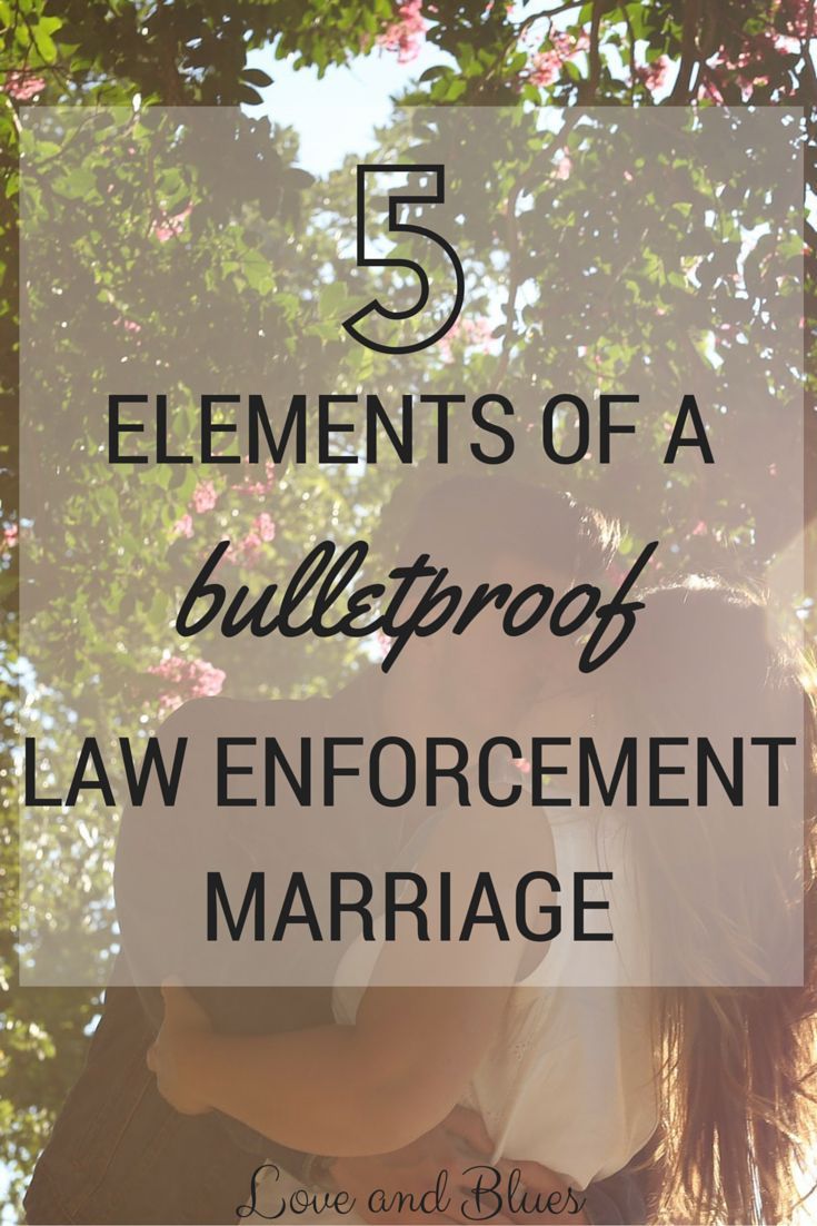5 Elements of a Bulletproof Law Enforcement Marriage