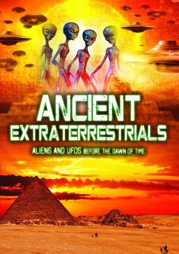 Ancient Extraterrestrials: Aliens and UFOs Before the Dawn of Time [DVD] [English] [2012]