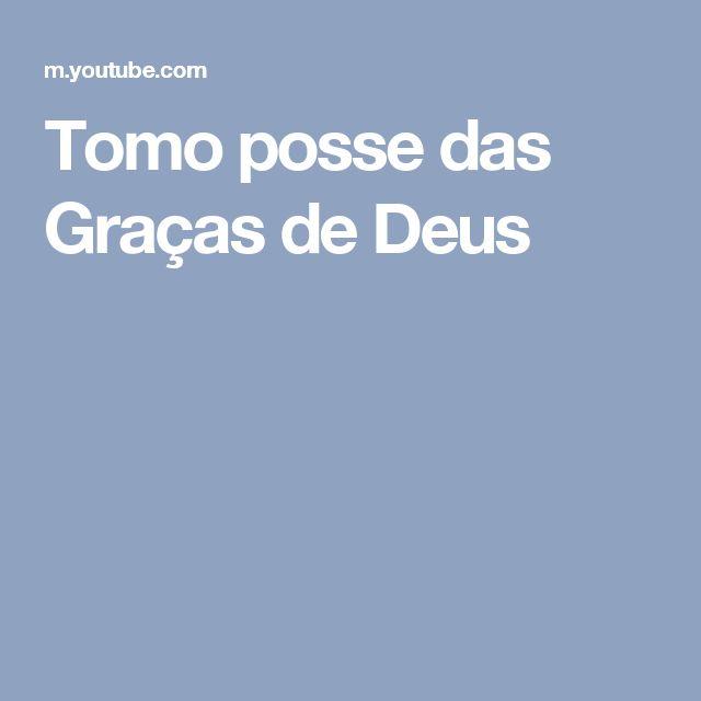 Tomo posse das Graças de Deus