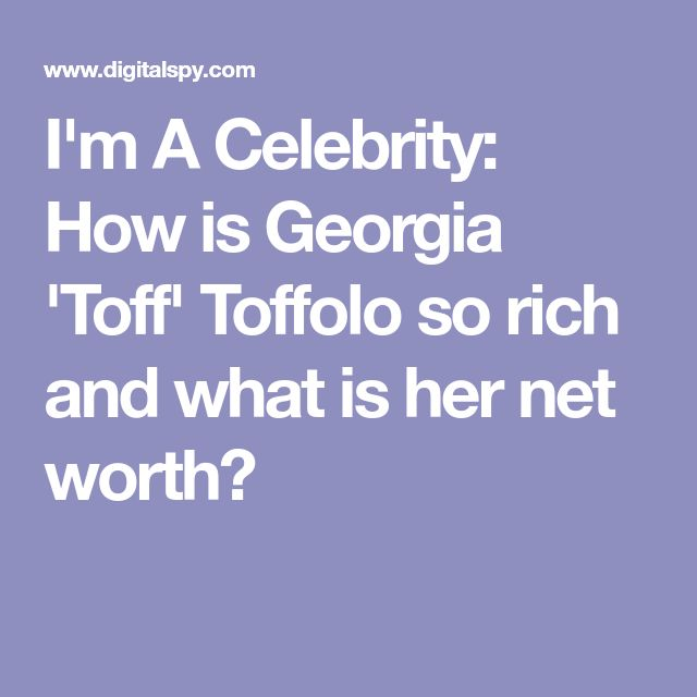 I'm A Celebrity: How is Georgia 'Toff' Toffolo so rich and what is her net worth?