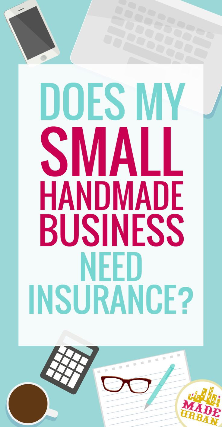 Many small businesses believe that if they have home and car insurance, they can call it a day but unfortunately that's not so. Click for a simple explanation of the insurance you should have for your small handmade business.