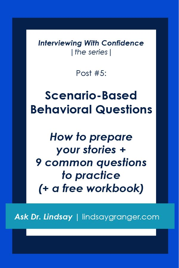 Interviewing With Confidence: The Series - Post #5: Scenario-Based Behavioral Questions | In this post, we'll dig into a useful formula for answering behavioral interview questions. There are also 9 common questions with prompts on the direction you should take with your response. Then, use the free workbook to work on yours! | lindsaygranger.com