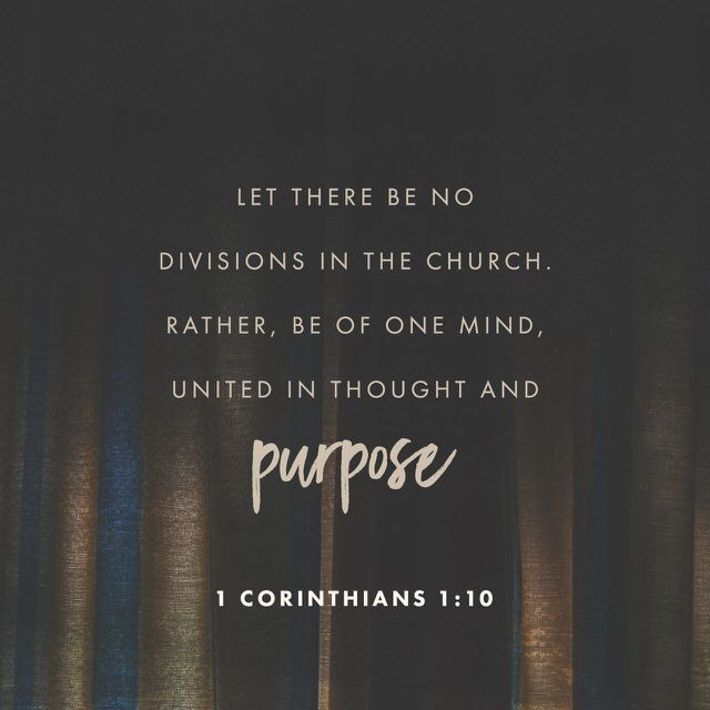 """I urge you, brothers and sisters, by the name of our Lord Jesus Christ, to agree together, to end your divisions, and to be united by the same mind and purpose."" ‭‭1 Corinthians‬ ‭1:10‬ ‭NET‬‬ http://bible.com/107/1co.1.10.net"