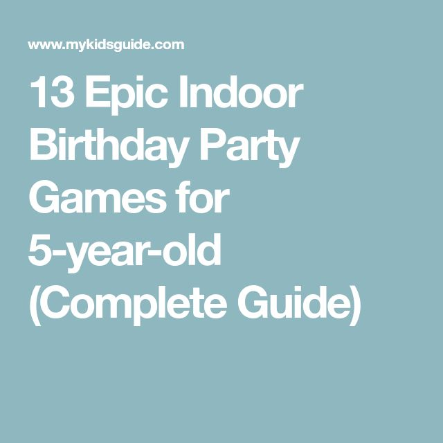 13 Epic Indoor Birthday Party Games for 5-year-old (Complete Guide)
