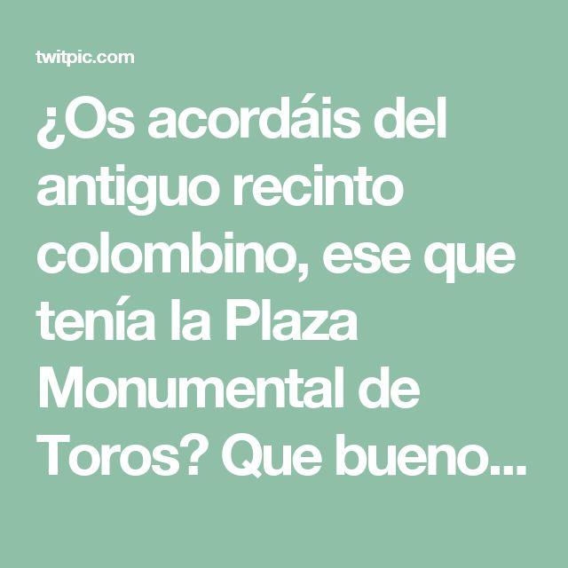 ¿Os acordáis del antiguo recinto colombino, ese que tenía la Plaza Monumental de Toros? Que buenos tiempos #Huelva