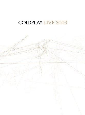 Coldplay - Coldplay Live 2003