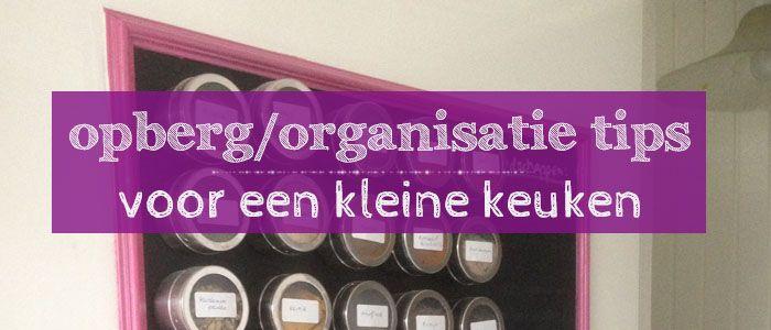 Opberg/organisatie tips (voor een kleine keuken)