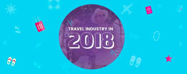 What Does The Future Hold For Travel Industry In 2018.