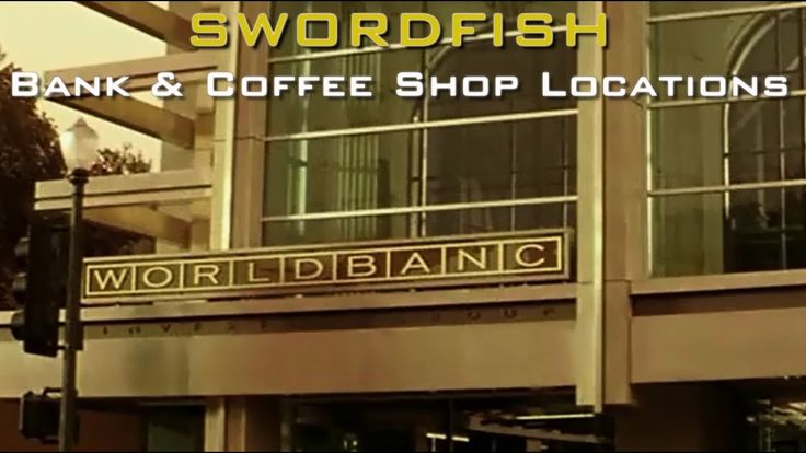 Swordfish (2001) - Bank & Coffee Shop Filming Locations