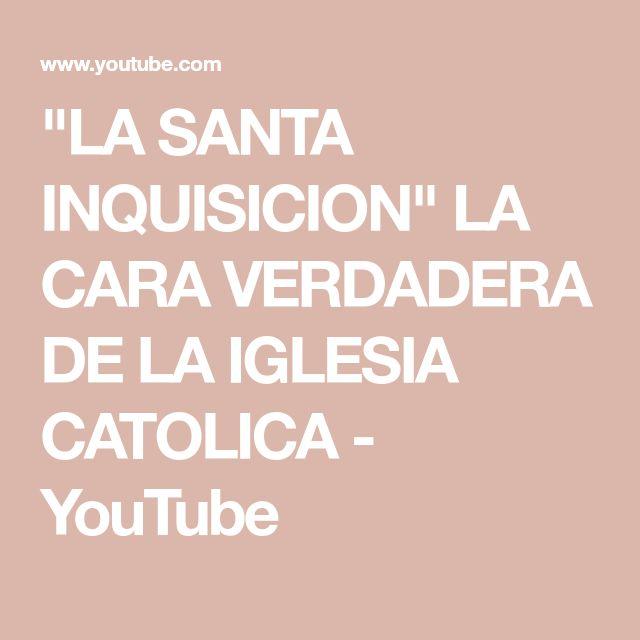"""""""LA SANTA INQUISICION"""" LA CARA VERDADERA DE LA IGLESIA CATOLICA - YouTube"""