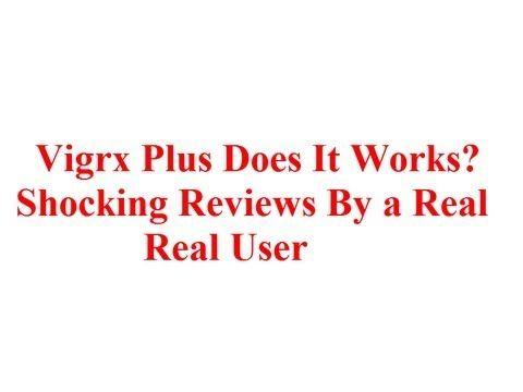 vigrx plus >> vigrx plus reviews --> www.youtube.com/watch?v=Zlp6aEFMZEY