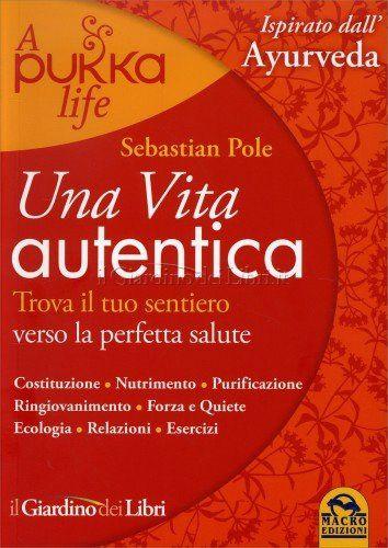 """""""Una Vita Autentica – A Pukka Life"""", di Sebastian Pole"""