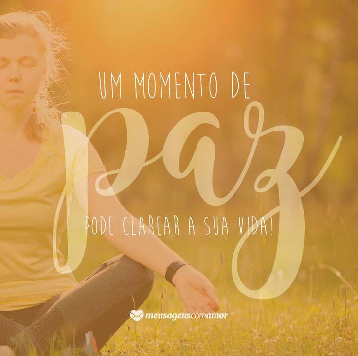 Um momento de paz pode clarear a sua vida! #mensagenscomamor #felicidade #paz #espírito #vida