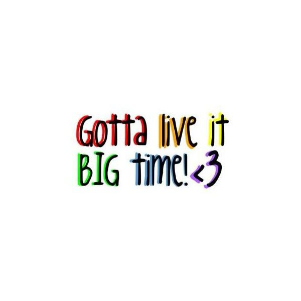 Big Time Rush Song Quote - By: I Love Riley ❤ liked on Polyvore