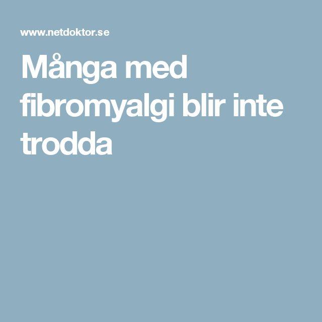 Många med fibromyalgi blir inte trodda