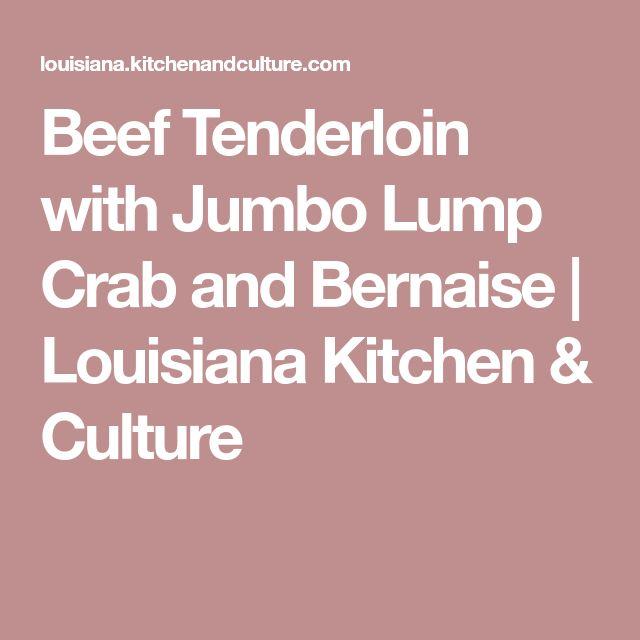 Beef Tenderloin with Jumbo Lump Crab and Bernaise | Louisiana Kitchen & Culture