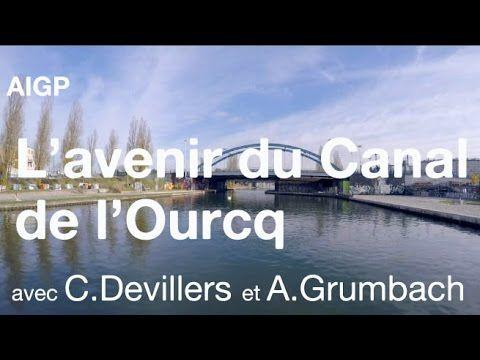 L'Avenir du canal de l'Ourcq - AIGP - Atelier du Grand Paris - YouTube