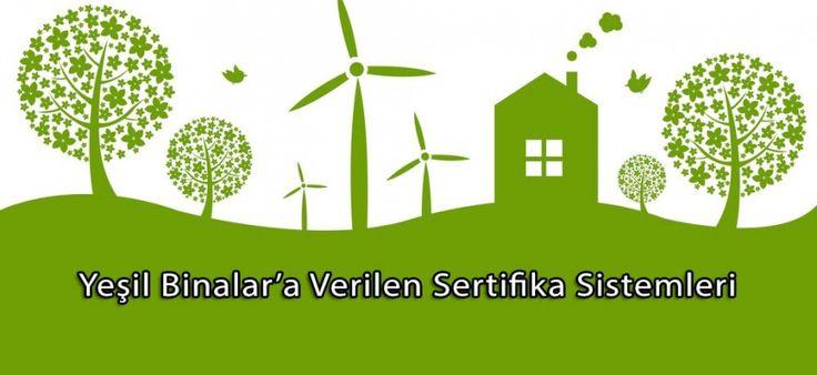 Yeşil Binalar'a Verilen Sertifika Sistemleri