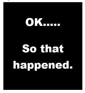 It did.