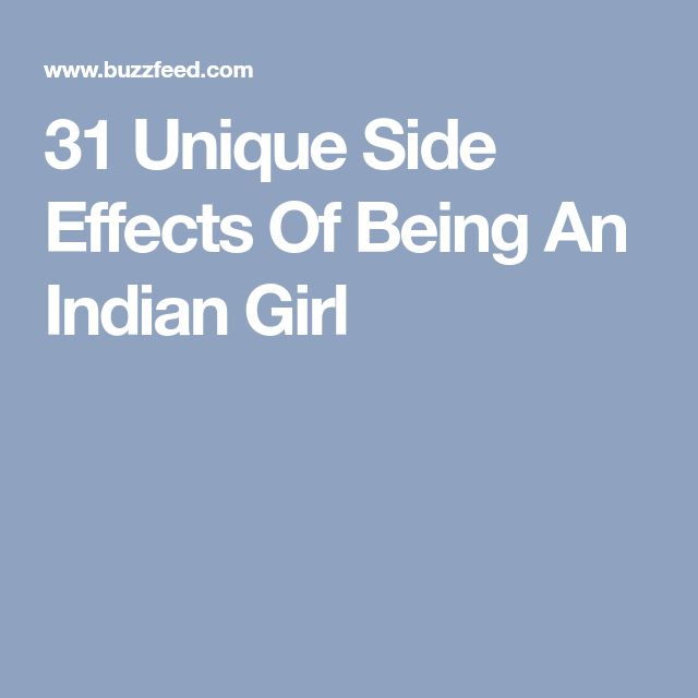 31 Unique Side Effects Of Being An Indian Girl
