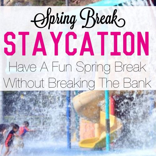 Have a great spring break without breaking the bank. Check out these spring break staycation tips.