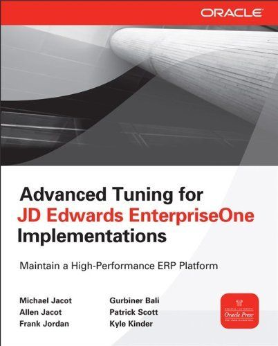 Advanced Tuning for JD Edwards EnterpriseOne Implementations (Oracle Press) by Michael Jacot. $56.70. Publication: June 5, 2013. Edition - 1. Publisher: McGraw-Hill Osborne Media; 1 edition (June 5, 2013). Save 37% Off!