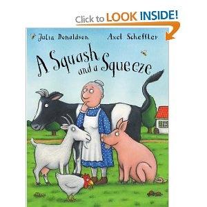 Julia Donaldson, A squash and a squeeze