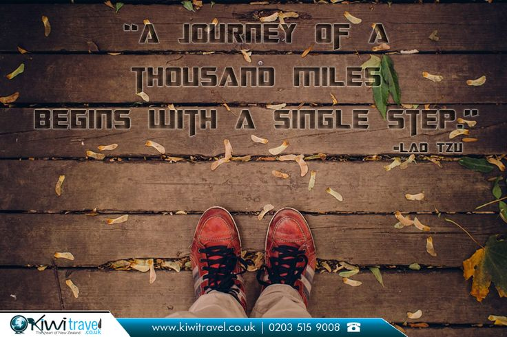"Travel Quote:  |    ""A journey of a thousand miles begins with a single step.""  
