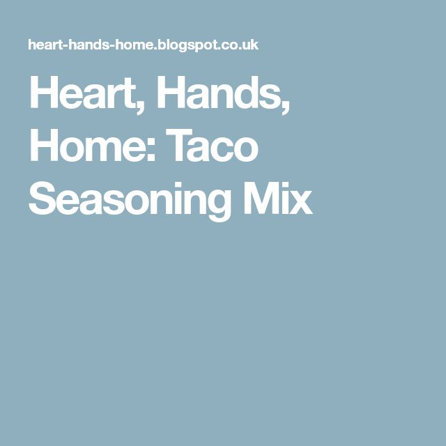 Heart, Hands, Home: Taco Seasoning Mix