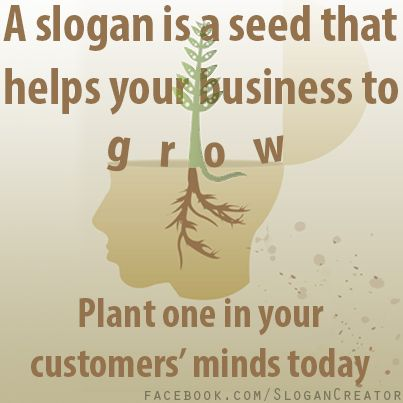 A slogan is a seed that helps your business to grow
