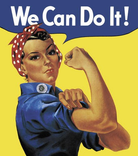 Yes We Can!!!! Rosie the Riveter!