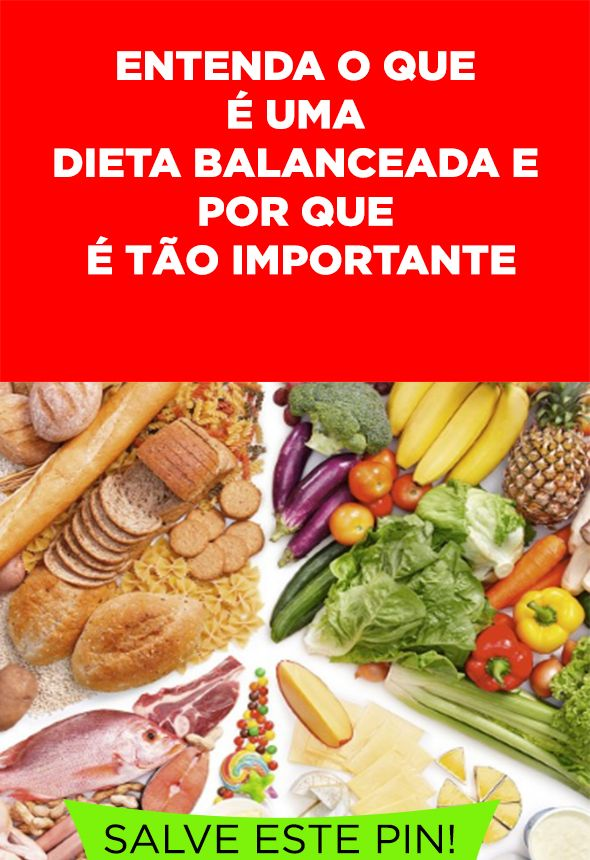 O Que E Uma Dieta Balanceada E Por Que E Importante Dieta