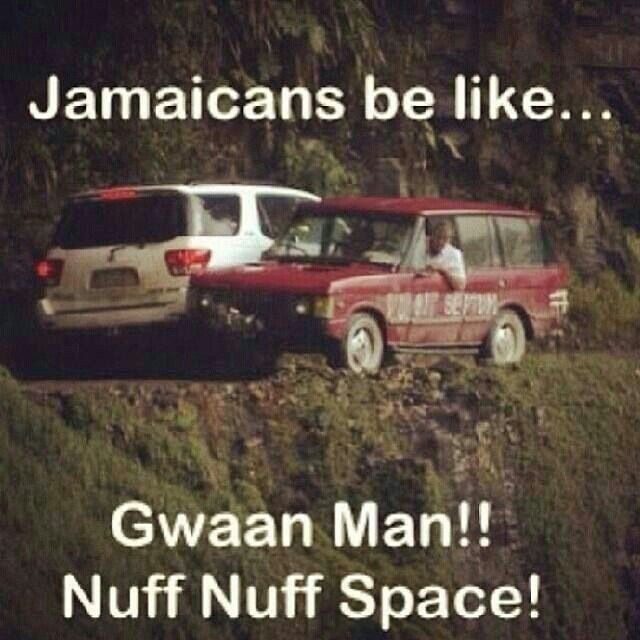 Jamaicans be like