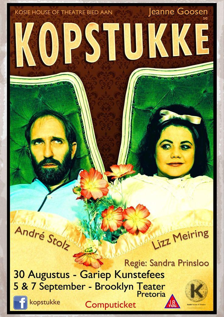Kopstukke van Jeanne Goossen met Lizz Meiring en Andre Stolz. Regie deur Sandra Prinsloo
