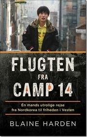 Flugten fra Camp 14 af Blaine Harden, ISBN 9788774671138