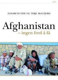 Elisabeth Eide, Terje Skaufjord Afghanistan - ingen fred å få #pax