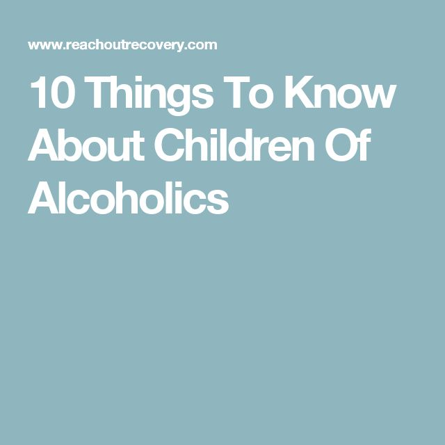 10 Things To Know About Children Of Alcoholics