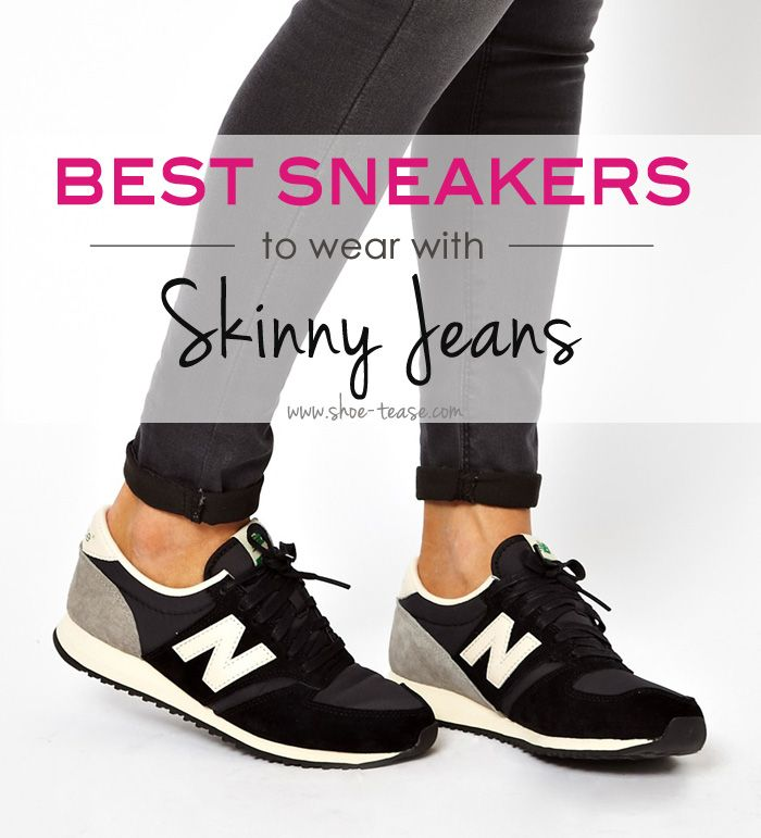 Want to know the best sneakers with skinny jeans? Check out these 5 sneakers with skinny jeans at www.shoe-tease.com!