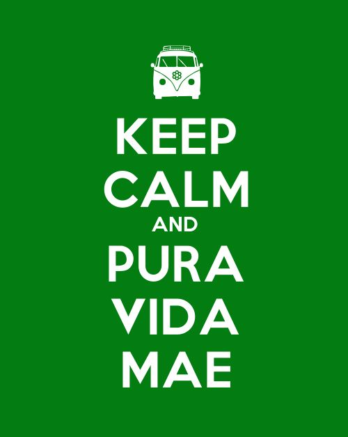 Keep Calm and Pura Vida Mae! #costarica