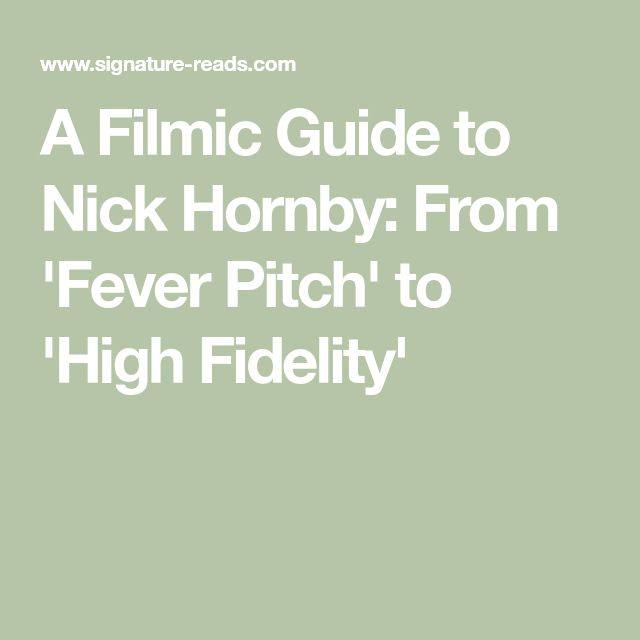 A Filmic Guide to Nick Hornby: From 'Fever Pitch' to 'High Fidelity'