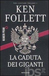 La caduta dei giganti. The century trilogy. Vol. 1, Follet Ken