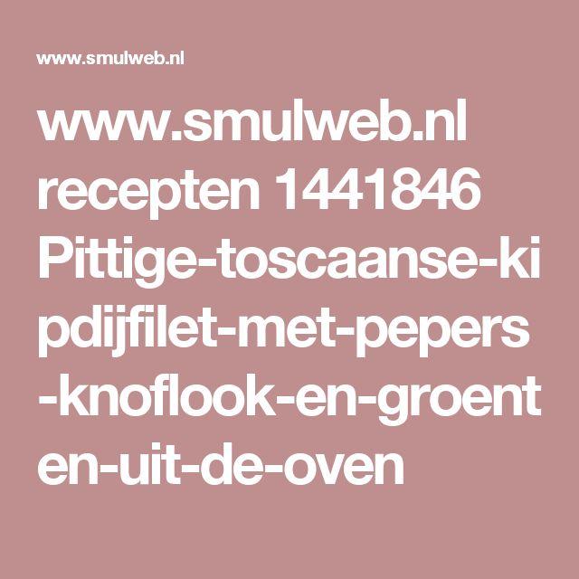 www.smulweb.nl recepten 1441846 Pittige-toscaanse-kipdijfilet-met-pepers-knoflook-en-groenten-uit-de-oven