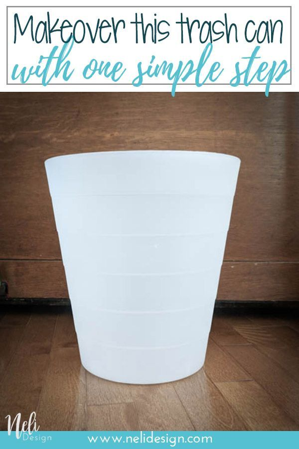 Easy Upgrade Of A Trash Can Nelidesign Bedroom Trash Can Trash Can Diy Furniture Projects