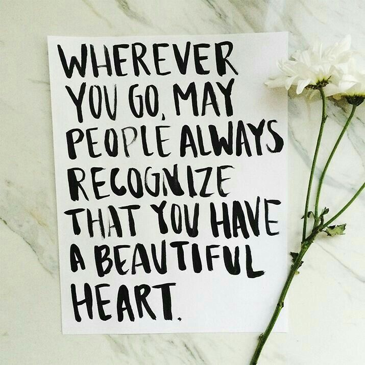 "The Way To A Woman Heart Quotes: ""Wherever You Go, May People Always Recognize That You"